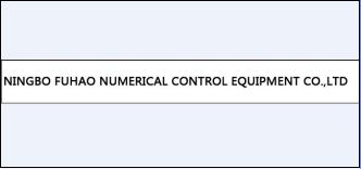 Ningbo Fuhao Numerical Control Equipment Co.,Ltd