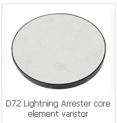 D72 Lightning Arrester core element varistor