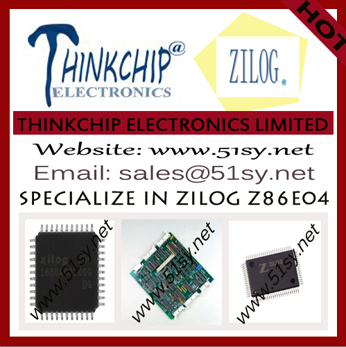 Z86E04 - ZILOG – Best Price –THINKCHIP ELECTRONICS LIMITED