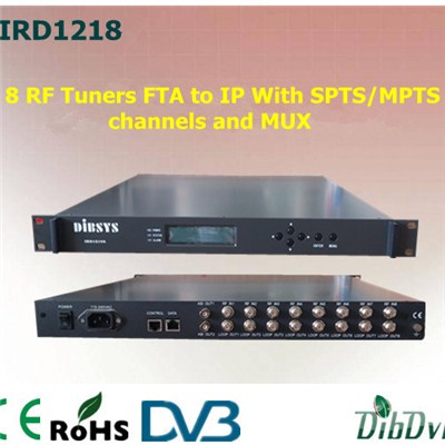 8x RF Tuners FTA IRD With SPTS/MPTS Channels And MUX